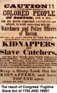 Congressional enacted Fugitive Slave law which allowed free blacks to also be captured and sold into slavery. See 12 Years A Slave autobiography for more details.